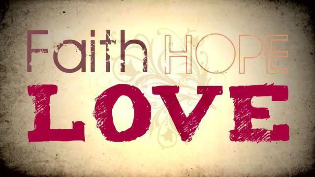 Faith:Hope:Love-bing:vimeo.com